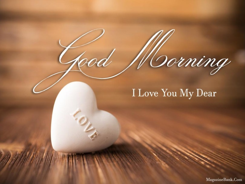 Good Morning I Love You My Dear Wishes Image