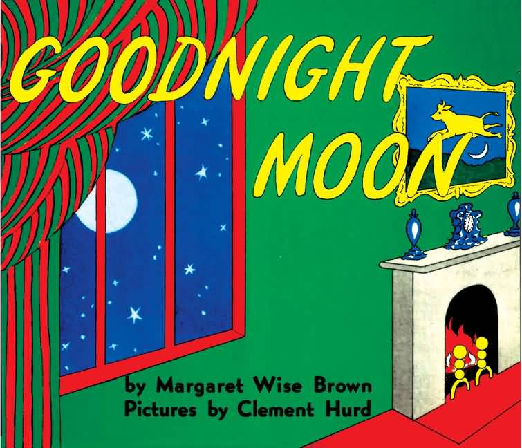 Goodnight Moon Quotes Goodnight moon by margaret wise brown