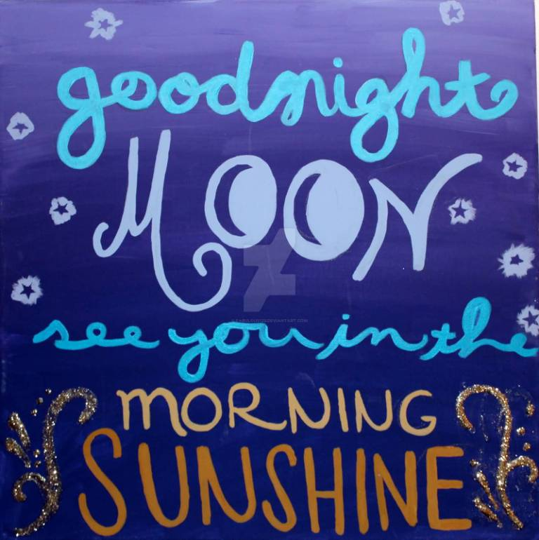 Goodnight Moon Quotes Goodnight moon see you in the morning sunshine Good Night Moon Quotes
