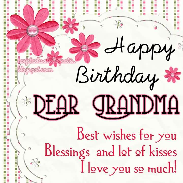 Happy Birthday Dear Grandma I Love You So Much