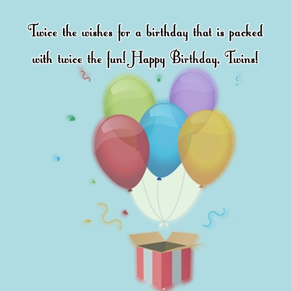 Happy Birthday Twins Have A Great Day Greetings Message
