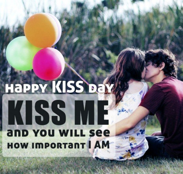 Happy Kiss Day Kiss Me And You Will See Wonderful Image