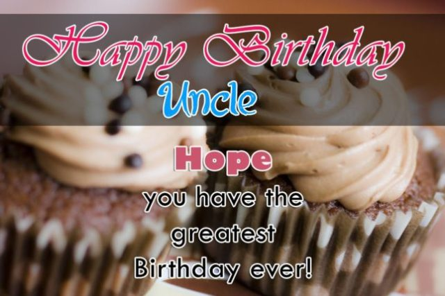 Have A Greatest Birthday Ever Happy Birthday Uncle