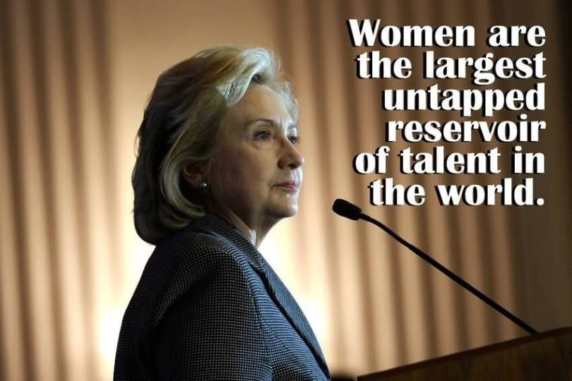 Hillary Clinton Quotes Woman are the largest untapped reservoir of talent in the world Hillary Clinton
