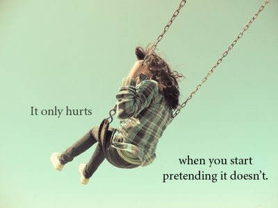Hipster Quotes It only hurts when you start pretending it doesn't