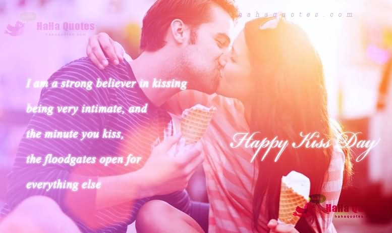 I Am A Strong Believe In Kissing Happy Kiss Day