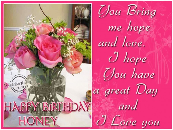 I Love You Happy Birthday Honey Have A Great Day