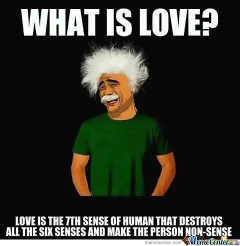 I Love You Memes What is love love is the 7th sense of human that destroys all the six senses Graphics