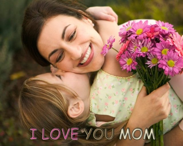 I Love You Mom Happy Mothers Day