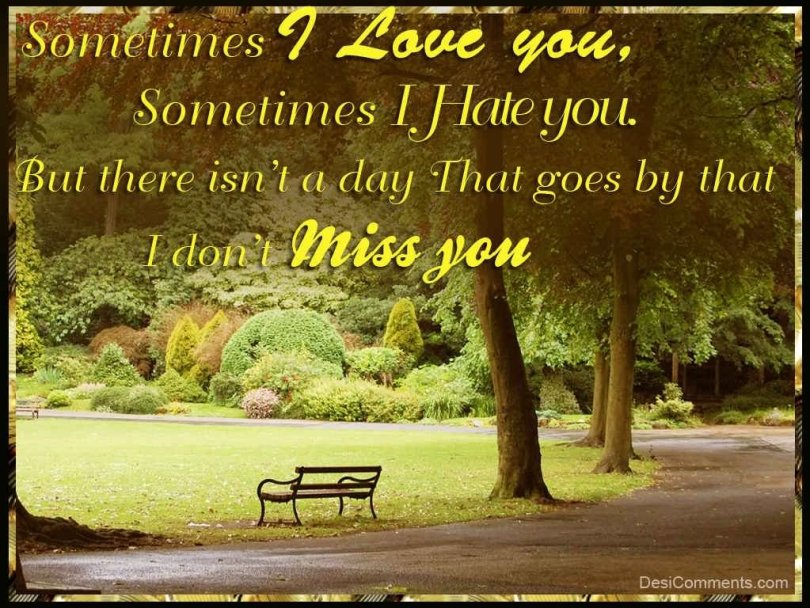 I Love You Sometimes I Hate You But There Wishes Wallpaper Miss You Meme