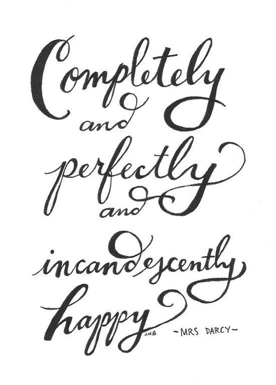 Inspirational Happiness Quotes Completely and perfctly Mrs Darcy