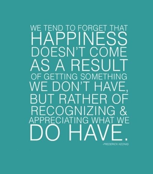 Inspirational Happiness Quotes We tend to forget that happiness doesn't come as a result of getting something Fredereck Keong