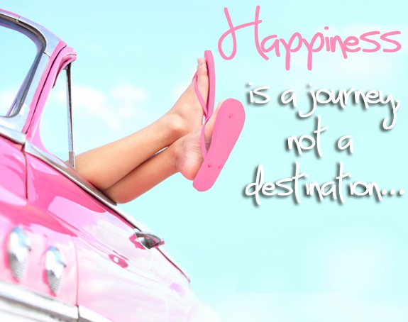 Inspirational Happiness Sayings Happiness is a journey not a destination..