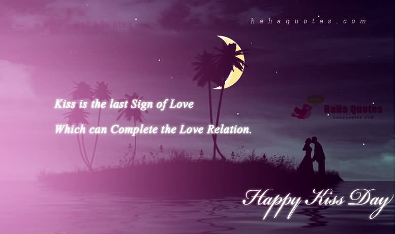 Kiss Is The Last Sign Of Love Happy Kiss Day