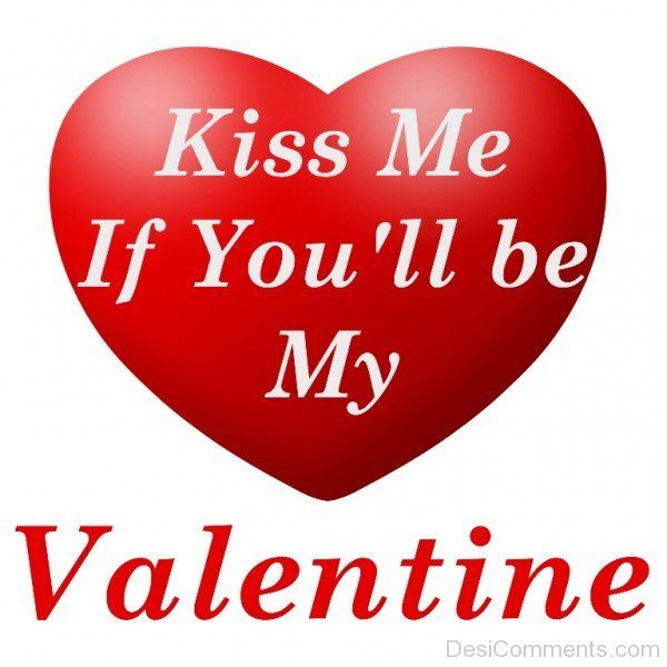 Kiss Me If You'll Be My Valentine Greeting Image