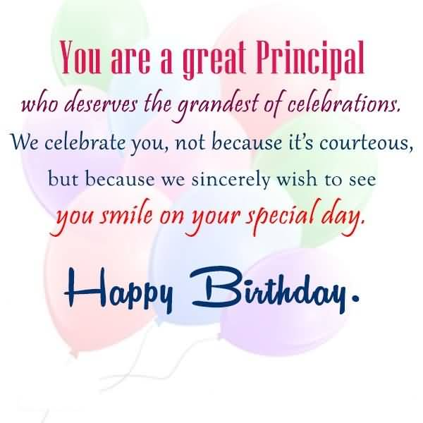 Lovely Birthday Message For Great Principal Wish To See You Smile On Your Special Day Happy Birthday