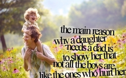 Main Reason Why A Daughter Needs A Dad Happy Father's Day Quotes