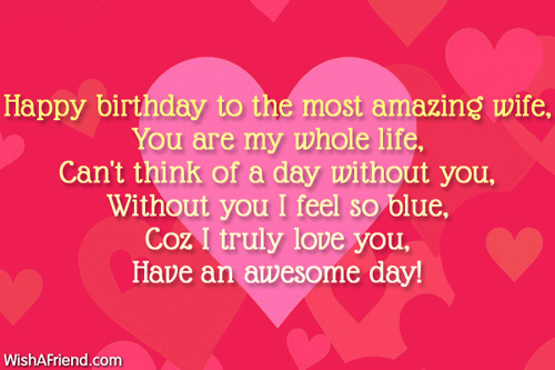 My Whole Life Have An Awesome Day Happy Birthday Dear Wife