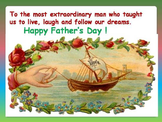 To The Most Extraordinary Man Happy Father's Day Quotes