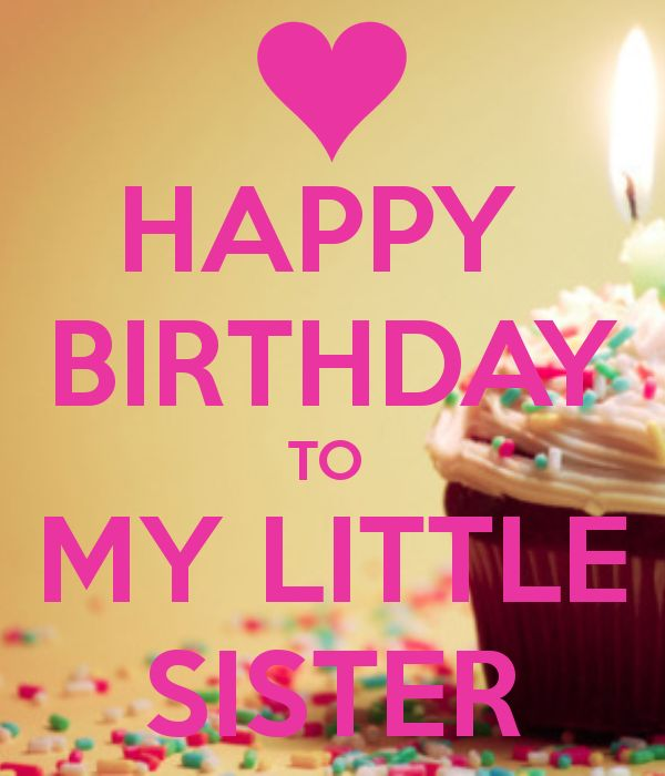 Wish You A Great Birthday Today Happy Birthday Little Sister