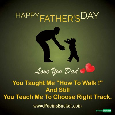 You Taught Me How To Walk And Still Happy Father's Day Greetings Quotes