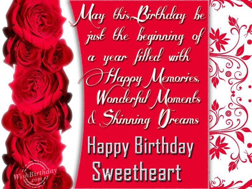 may this birthday be just the beginning of a year filled with happy memories, wonderful moments & shinning oreams happy birthday sweetheart