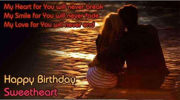 my heart for you will never break my smile for you will never fade my love for you will never end happy birthday sweetheart