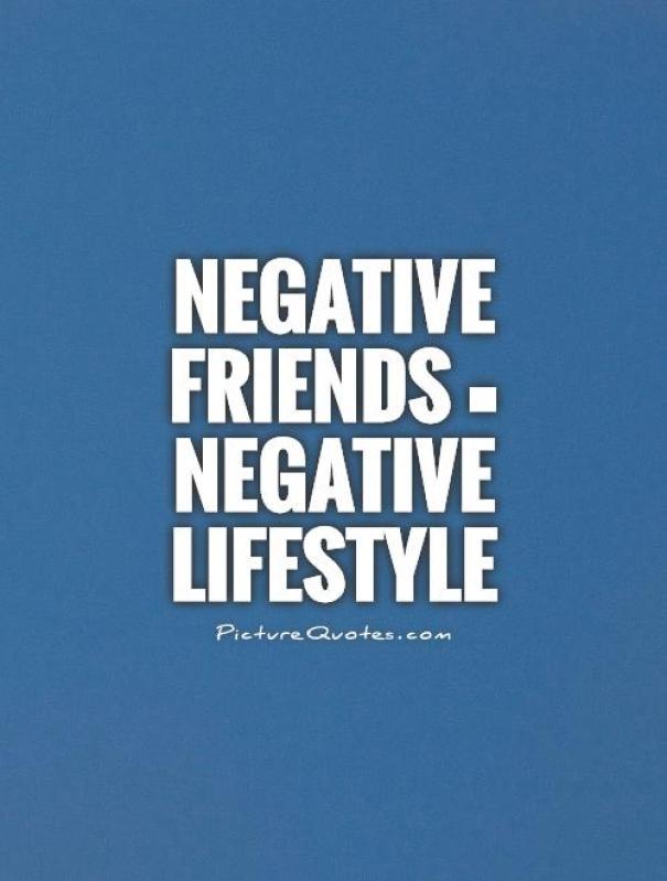 negative friends negative life style