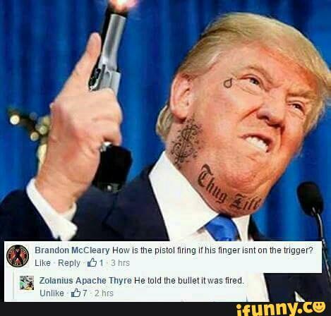 Angry Donald Trump With Gun Donald Trump Funny Memes