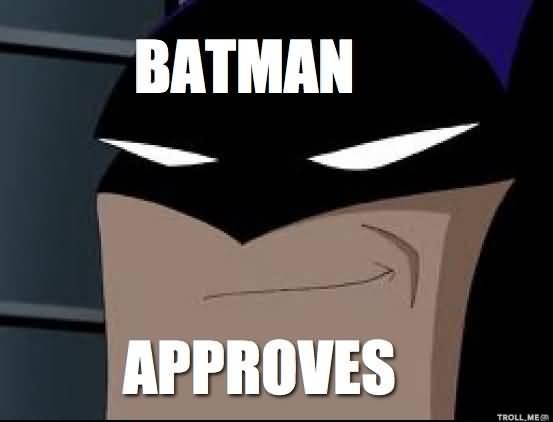 Batman Approved Batman Meme Pictures