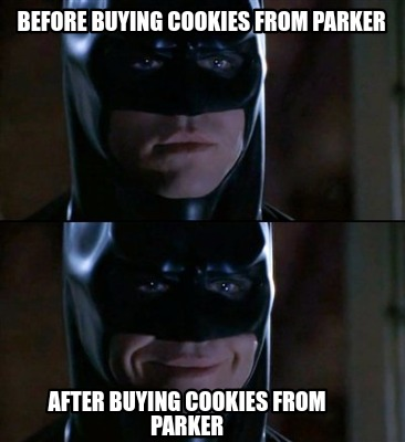 Batman Meme Before Buying Cookies From Parker After
