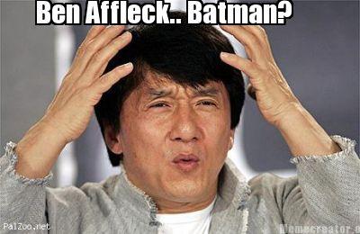 Ben Affleck..Batman Batman Meme Photo