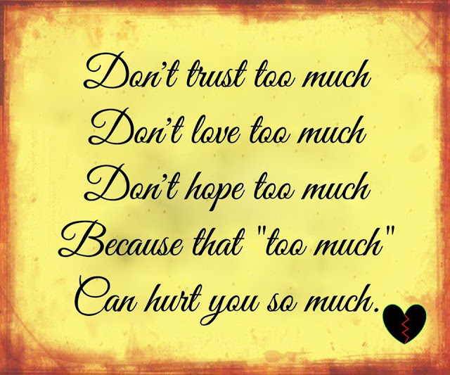 Best Life Quotes Don't trust too much don't love too much