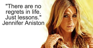 Celebrity Sayings There Are No Regrets In Life