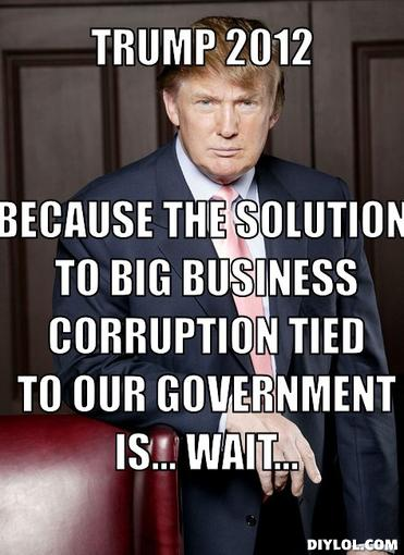 Donald Trump Funny Meme Because The Solution To Big Business Corruption Tied To Our Government Is Wait
