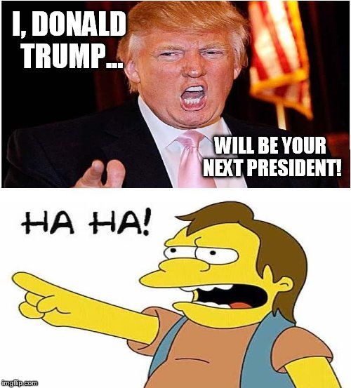 Donald Trump Funny Meme I Donald Trump Will Be Your Next President