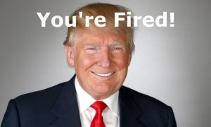 Donald Trump Say You Are Fired Donald Trump Funny Memes