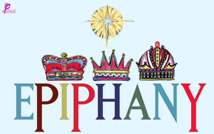 Epiphany Occurs For Us In Our Hearts, Our Souls And Our Lives Happy Epiphany