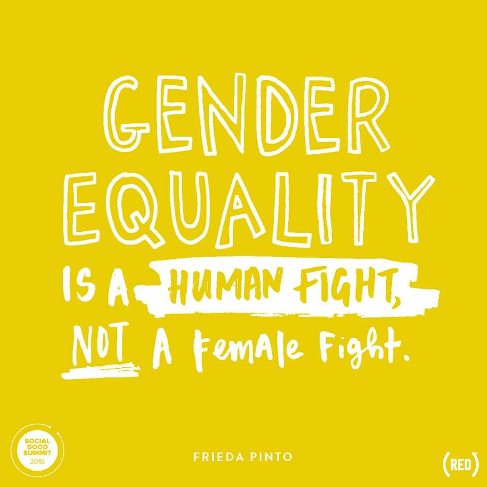 Equality Quotes gender equality is a human fight not a female ...
