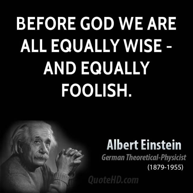 Equality Sayings before god we are all equally wise and equally foolish