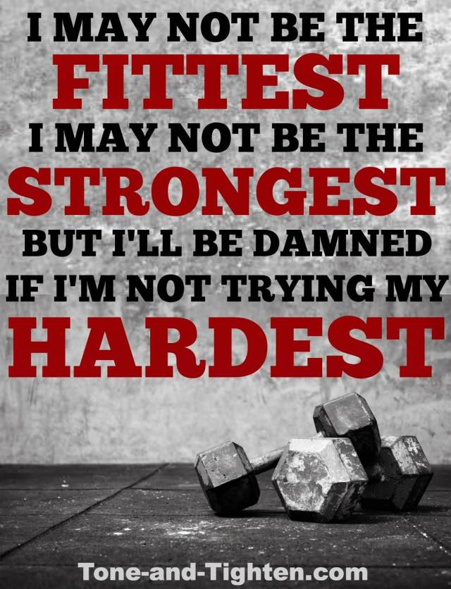 Fitness Quotes i may not be the fittest i may not be the strongest but i'll be damned