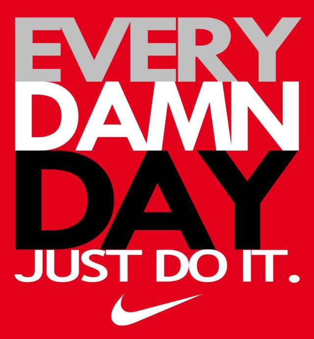Fitness Sayings every damn day just do it.