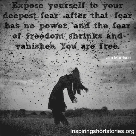 Freedom Quotes expose yourself to your deepest fear after that fear has no power and the fear of freedom shrinks and vanishes. you are fee