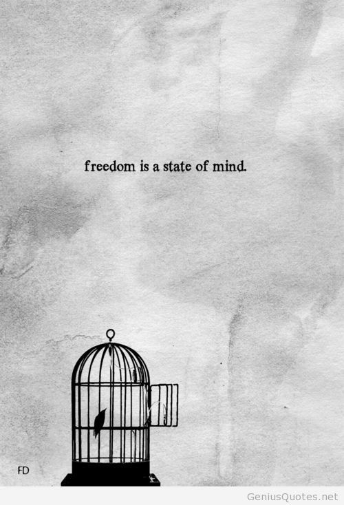 Freedom Quotes freedom is a state of mind