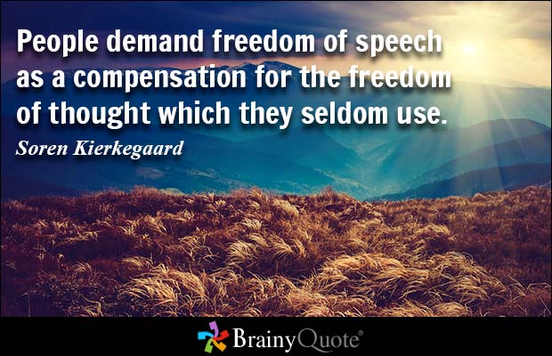 Freedom Quotes people demand freedom of speech as a compensation for the freedom of though which they seldom use