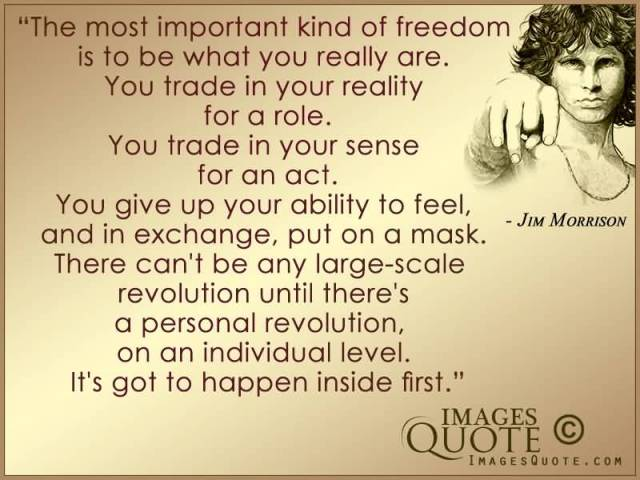 Freedom sayings the most important kind of freedom is to be what you really are
