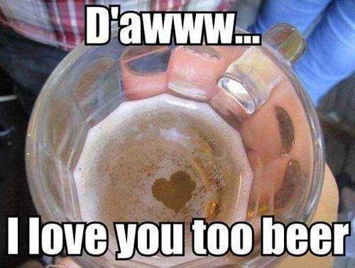 Funny Beer Meme D'awww... I Love You Too Beer