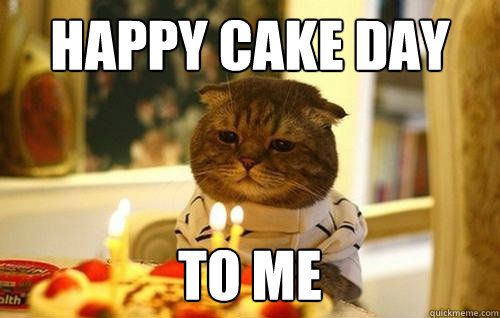 Happy Cake Day To Me Meme Graphic