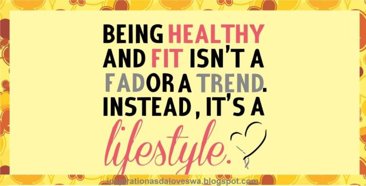 Health Quotes being healthy and fit isn't a fedora trend instead its a lifestyle
