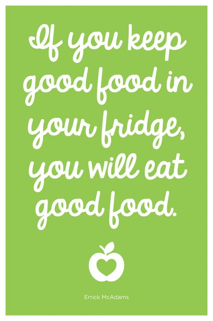 Health Quotes if you keep good food in your fridge you will eat good food